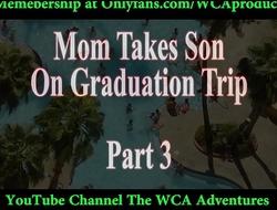 Mom Takes Son On Graduation Trip Part 3